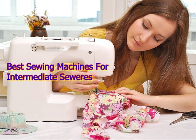 Top 40 Best Sewing Machines For Intermediate Sewers The Finest Thread Beauteous Best Advanced Sewing Machine