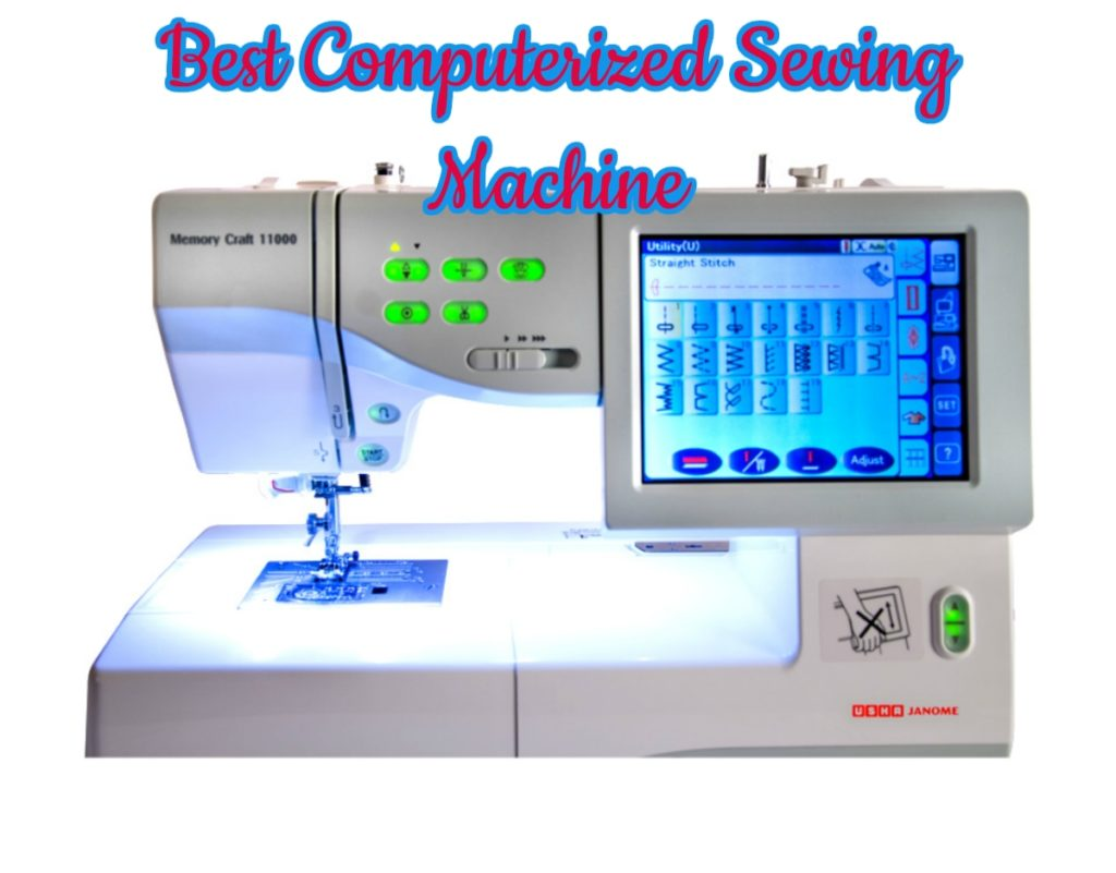 Top 10 Best Computerized Sewing Machines For Beginner In 2017