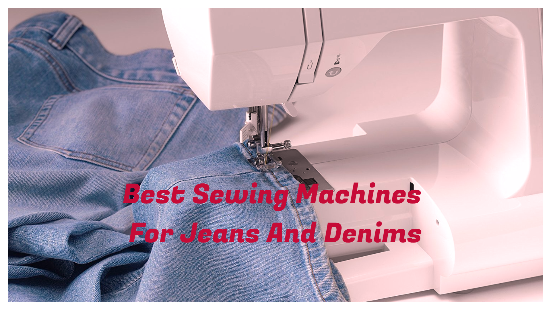 Most Important Thing Is Proper Sewing Machine And Needles Which Can Sew Through Thicker Materials Such As Denim