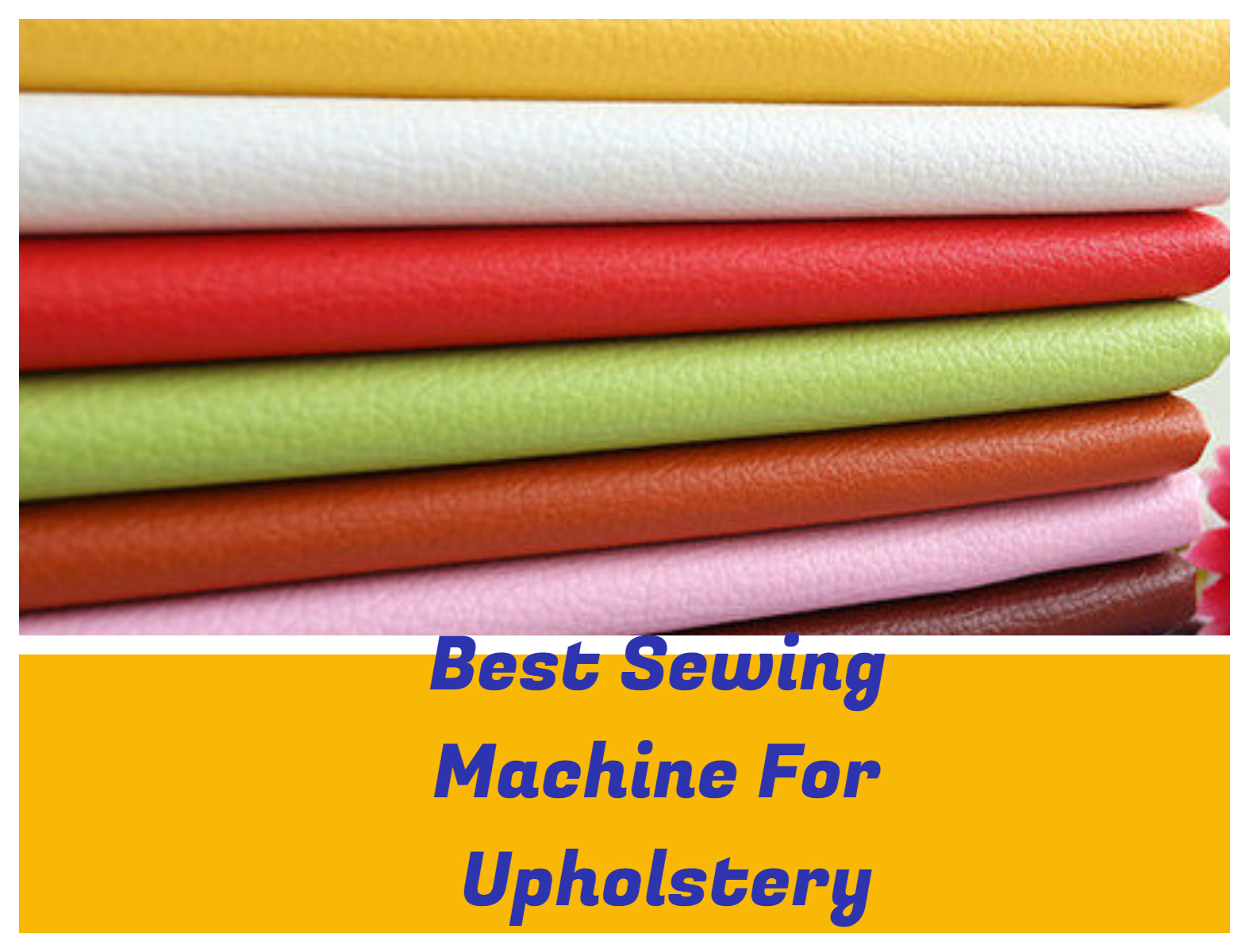 Top 10 Best Sewing Machine For Upholstery To Buy In 2018