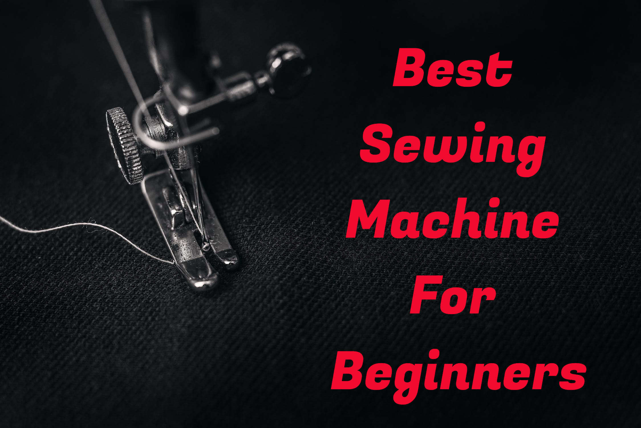 Top 12 Best Sewing Machines For Beginners Sewing Machines For